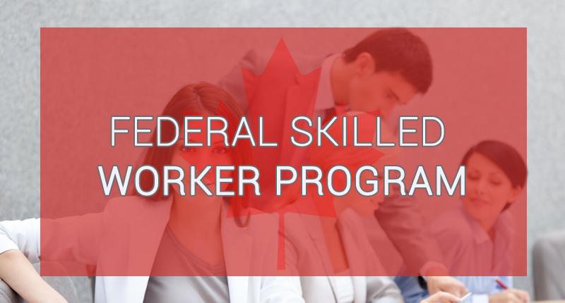 اقامت اکسپرس اینتری کانادا از طریق برنامه فدرال اسکیل ورکرز